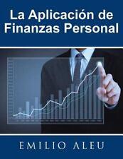 La Aplicacion de Finanza Personal by Emilio Aleu (2015, Paperback)