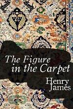 The Figure in the Carpet by James, Henry 9781544922096 -Paperback