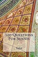 NEW 100 Questions For Sunnis by Talee