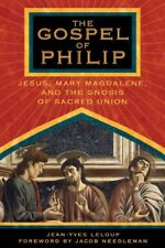 The Gospel of Philip: Jesus, Mary Magdalene and the Gnosis of Sacred Union-Jean-