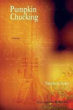 Pumpkin Chucking - Poems by Stephen Scaer (2014, Paperback)
