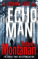 The Echo Man By Richard Montanari. 9780099538738
