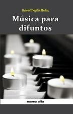 Musica para Difuntos by Gabriel Trujillo Munoz (2015, Paperback)