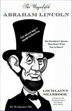 """The Unquotable Abraham Lincoln"" By Colonel Lochlainn Seabrook (paperback)"