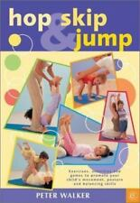 Hop, Skip and Jump: Exercises, Activities and Games to Promote Your Child's Move