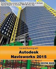 Up and Running with Autodesk Navisworks 2015 by Deepak Maini (2014, Paperback)