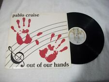 1983 - PABLO CRUISE / OUT OF OUR HANDS - ROCK LP RECORD
