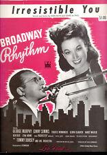 "BROADWAY RHYTHM Sheet Music ""Irresistible You"" Ginny Simms Tommy Dorsey"