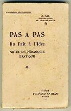 Bibli des Educateurs Pas à Pas du Fait à l'Idée Notes de Pédagogie Pratique 1932