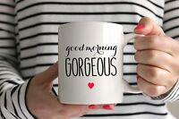 Hello Gorgeous/Handsome Coffee Mugs - Ideal Valentines/Anniversary/Wedding Gift