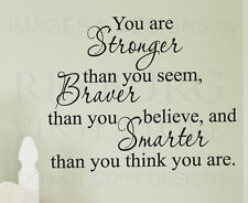 Wall Decal Quote Sticker Vinyl Art Large You are Stronger Braver and Smarter J14