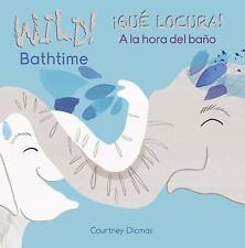 Wild Bathtime!/Que Locura! a la Hora del Bano (Board Book)