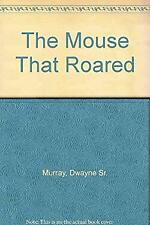 The Mouse That Roared-Revised Edition Perfect Sr Dwayne Murray