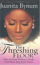 The Threshing Floor:How to Know Without a Doubt God Hears Your Prayer by J Bynum