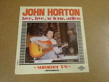 45T SINGLE MONOPOLE / JOHN HORTON - BYE, BYE, SO LONG, ADIEU