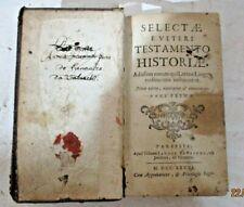 SELECTAE E VETERI TESTAMENTO HISTORIAE - PARISIIS MDCCXXXVI completo 2 parti