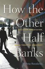 How the Other Half Banks by Mehrsa Baradaran; NEW; Hardcover; 9780674286061