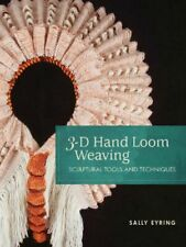Neues Angebot3-D HAND LOOM WEAVING: SCULPTURAL TOOLS AND TECHNIQUES DR EYRING SALLY
