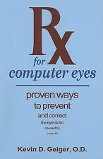 NEW Rx for Computer Eyes by Kevin D. Geiger