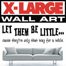 WALL ART QUOTE let them be little VINYL STICKER GRAPHIC KIDS LIVING ROOM 021