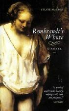 Rembrandt's Whore Sylvie Matton~Tamsin Black Hardcover