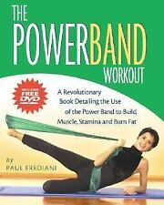 The Powerband Workout : The Easiest Way to Shape and Sculpt--All You Need Is...