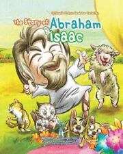 The Story of Abraham and Isaac : Children's Picture Book for Christian by...