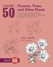 Draw 50 Flowers, Trees, and Other Plants: The Step-by-Step Way to Draw Orchids,