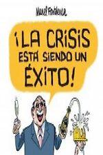 la crisis esta siendo un exito!. NUEVO. Nacional URGENTE/Internac. económico. N