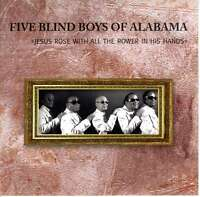 FIVE BLIND BOYS OF ALABAMA jesus rose with all the ...