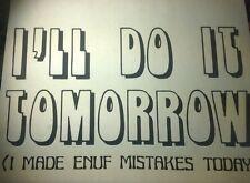Rare Vintage Iron On Heat Transfer I'll Do It Tomorrow Procrastinating Laziness
