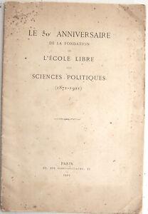 Le 50e anniversaire fondation de l'Ecole Libre des SCIENCES POLITIQUES 1871/1921