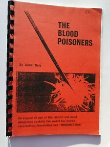 The Blood Poisoners By Lionel Dole, republished 1994 by vaccination information