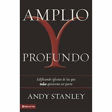 Amplio y Profundo : Edificando Iglesias de Las Que Todos Quisieran Ser Parte...