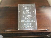 ALL THE BIRDS IN THE SKY, Charlie Jane Anders, 1st/1st print (2016, Hardcover)