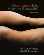 Understanding Human Sexuality by John D. DeLamater and Janet Shibley Hyde 8th Ed