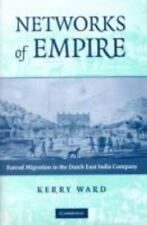 Networks of Empire : Forced Migration in the Dutch East India Company by...