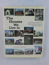 Jeffery Howe THE HOUSES WE LIVE IN AMERICAN DOMESTIC ARCHITECTURE PRC 2002