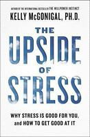 The Upside of Stress: Why Stress Is Good for You, and How to Get Good at It (Pap