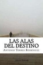 Las Alas Del Destino : (Edición Ilustrada) by Antonio Rodríguez (2014,...