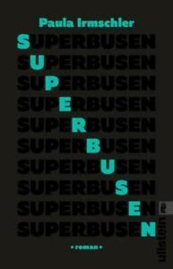 Superbusen: Roman Paula Irmschler
