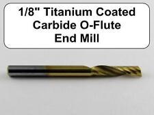 """Titanium Coated 1/8"""" O Flute Carbide End Mill - Aluminum Plastic Acrylic A-2-1"""