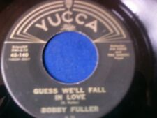 BOBBY FULLER - GUESS WE'LL FALL IN LOVE - RARE GARAGE ROCK TEEN - ON YUCCA LABEL