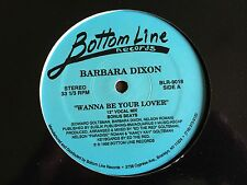 "BARBARA DIXON Wanna Be Your Lover USA 12"" vinyl Bottom Line Records Deep House"