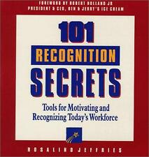 101 Recognition Secrets: Tools for Motivating and Recognizing Today's Workforce