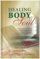 Healing Body and Soul (Your Guide to Holistic Wellbeing...)