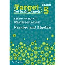 Target Grade 5 Edexcel GCSE (9-1) Mathematics Number and Algebra Workbook .NEW