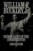 William F Buckley Jr: Patron Saint of the Conservatives