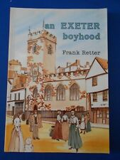 AN EXETER BOYHOOD BY FRANK RETTER:  EXCELLENT COPY