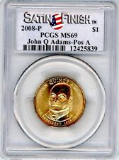 Satin Finish  2008 P John Quincy Adams Presidential $1 PCGS MS69   Position A